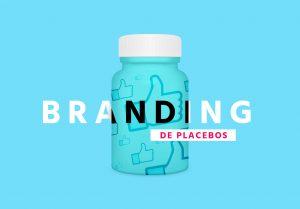 BRANDING de placebos 1 BRANDEANDO PLACEBOS