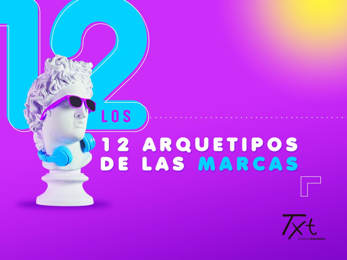 ENTRADA DE BLOG JUNI0 12 Arquetipos Los 12 arquetipos de las marcas