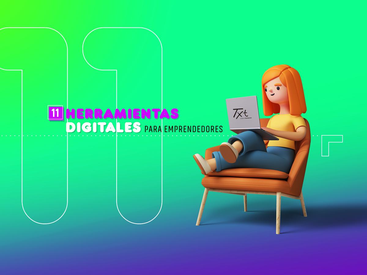 ENTRADA DE BLOG JUNI0 herramientas digitales 11 herramientas digitales para emprendedores